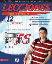 Lecciones bíblicas creativas: Romanos: ¡Fe al rojo vivo!