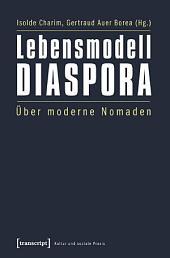 Lebensmodell Diaspora: Über moderne Nomaden