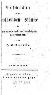 Geschichte der zeichnenden Künste in Deutschland und den vereinigten Niederlanden: Band 2
