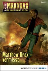 Maddrax - Folge 376: Matthew Drax - vermisst