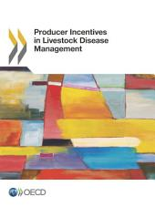 Producer Incentives in Livestock Disease Management