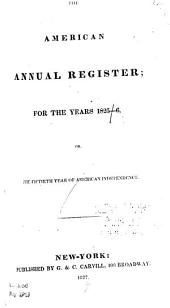 AMERICAN ANNUAL REGISTER; FOR THE YEARS 1825 - 6 OR, THE FIFTIETH YEAR OF AMERICAN INDEPENDENCE