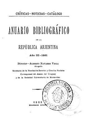 Anuario bibliogr  fico de la Rep  blica Arjentina PDF