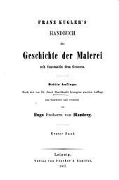 Handbuch der Geschichte der Malerei seit Constantin dem Grossen: Band 1