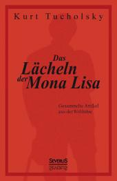 Das Lächeln der Mona Lisa. Gesammelte Artikel aus der Weltbühne