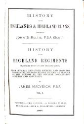 History of the Highlands & Highland Clans: Volume 1