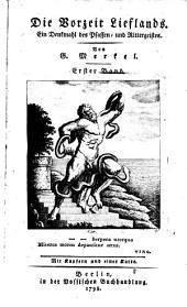 Die Vorzeit Lieflands: Ein Denkmahl des Pfaffen- und Rittergeistes, Band 1