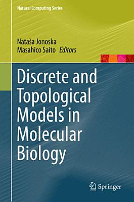 Discrete and Topological Models in Molecular Biology PDF
