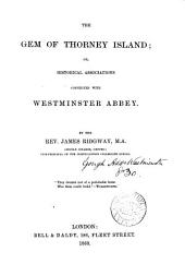 The gem of Thorney island; or, Historical associations connected with Westminster abbey
