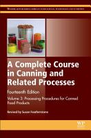 A Complete Course in Canning and Related Processes PDF