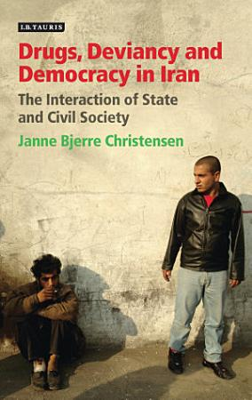 Drugs  Deviancy and Democracy in Iran PDF