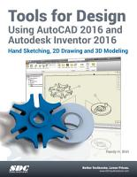 Tools for Design Using AutoCAD 2016 and Autodesk Inventor 2016 PDF