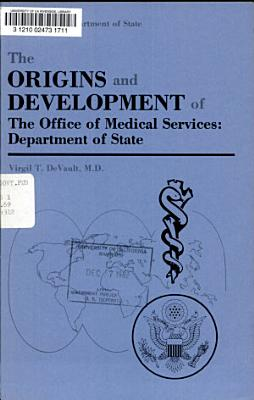 The Origins and Development of the Office of Medical Services  Department of State