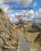 A climb too far: Snowdonia