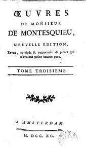 Oeuvres de monsieur de Montesquieu: Volume3