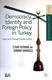 Democracy, Identity and Foreign Policy in Turkey: Hegemony Through Transformation
