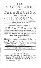 The Adventures of Telemachus, 1: The Son of Ulysses. In Seventy-four Books. With the Adventures of Chris Honours Written by ... Done Into English from the Last Paris (which is the Only Genuine)