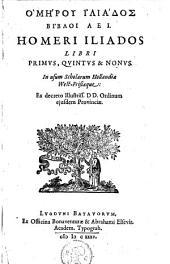 Iliados libri primus quintus & nonus. In usum scholarum Hollandiae West-Frisiaeque