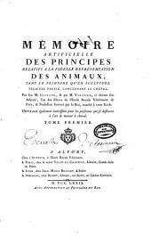 Mémoire artificielle des principes relatifs a la fidelle représentation des animaux, tant en peinture qu'en sculpture...: Volume1