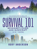 Survival 101 Beginner s Guide 2020 AND Bushcraft PDF
