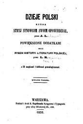 Dzieje Polski które stryj synowcom swoim opowiedział: powiększone dodatkami oraz rysem historyi literatury polskiej