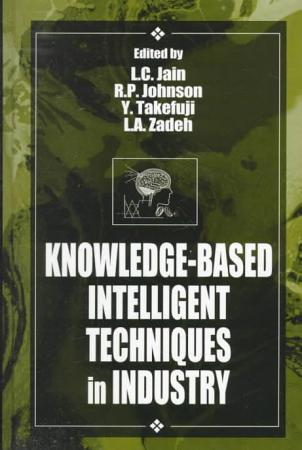 Knowledge Based Intelligent Techniques in Industry PDF