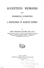 Scientific Memoirs: Being Experimental Contributions to a Knowledge of Radiant Energy