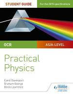OCR A-level Physics Student Guide: Practical Physics