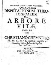 QUADRIGA DISPUTATIONUM THEOLOGICARUM De ARBORE VITAE
