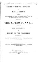 Report of the Commissioners and Evidence Taken by the Committee on Mines and Mining of the House of Reps  in Regard to the Sutro Tunnel  with the Arguments PDF