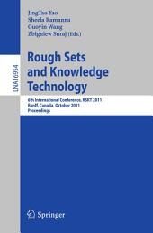 Rough Set and Knowledge Technology: 6th International Conference, RSKT 2011, Banff, Canada, October 9-12, 2011, Proceedings
