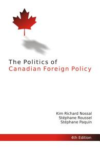 The Politics of Canadian Foreign Policy PDF