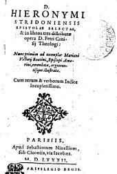 D. HIERONYMI STRIDONIENSIS EPISTOLAE SELECTAE, & in libros tres distributae