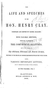 The life and speeches of the Hon. Henry Clay: Volume 1