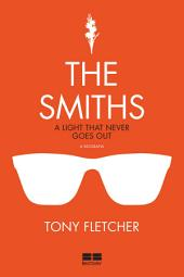 The Smiths: A light that never goes out, a biografia
