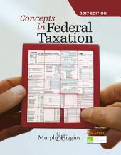 Concepts in Federal Taxation 2017: Edition 24