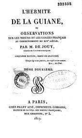 L'Hermite de la Guiane, ou Observations sur les moeurs et les usages français au commencement du XIXe siècle