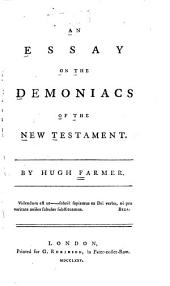 An Essay on the Demoniacs of the New Testament ...