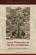 Jesuit Philosophy on the Eve of Modernity