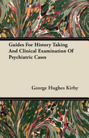 Guides for History Taking and Clinical Examination of Psychiatric Cases PDF