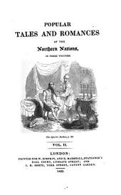 Popular Tales and Romances of the Northern Nations: The spectre barber [by J. K. A. Musäus] The magic dollar. The collier's family [by F. H. K. De La Motte-Fouqué] The victim of priestcraft. Kibitz