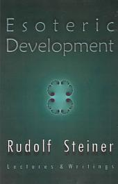 Esoteric Development: Selected Lectures and Writings