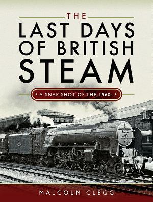 The Last Days of British Steam PDF