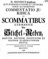 Commentatio juridica de Scommatibus germanice Von Stichel-Reden, propter materiae dignitatem et solidam elaborationem recusa