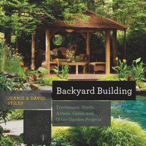 Backyard Building  Treehouses  Sheds  Arbors  Gates  and Other Garden Projects  Countryman Know How  PDF