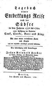 Tagebuch einer Entdekkungs Reise nach der Südsee in den Jahren 1776 bis 1780 unter Anführung der Capitains Cook, Clerke, Gore und King ... Eine Uebersetzung nebst Anmerkungen von Johan Reinhold Forster