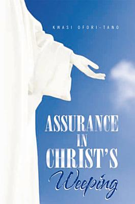 Assurance in Christ   s Weeping PDF