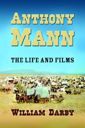 Anthony Mann: The Film Career