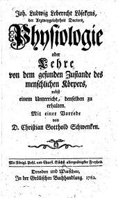 Joh. Ludwig Leberecht Lösekens Physiologie oder Lehre von dem gesundem Zustande des menschlichen Körpers: nebst e. Unterricht, denselben zu erhalten
