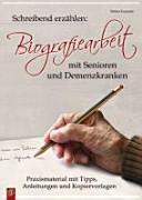 Schreibend erz  hlen  Biografiearbeit mit Senioren und Demenzkranken PDF